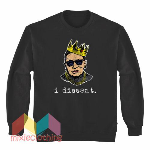 I Dissent Ruth Bader Ginsburg Sweatshirt
