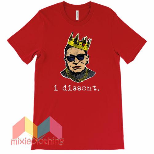 I Dissent Ruth Bader Ginsburg T-shirt