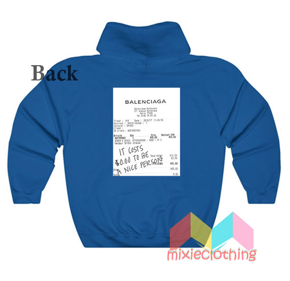 Costs to be a Nice Person Hoodie