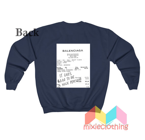 Costs to be a Nice Person Sweatshirt
