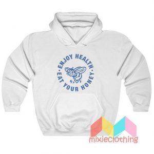 Cheap Enjoy Health Eat Your Honey Hoodie