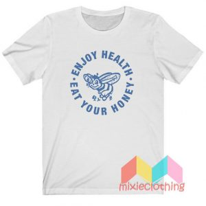 Cheap Enjoy Health Eat Your Honey T-shirt