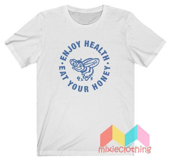 Cheap Enjoy Health Eat Your Honey T-shirt