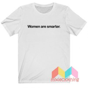 Women Are Smarter Harry Styles T-shirt