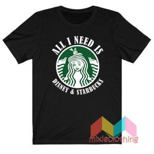 All I Need Is Disney Starbucks T-shirt