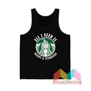 All I Need Is Disney Starbucks Tank Top
