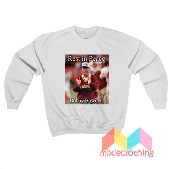 Rest In Peace Bobby Bowden Sweatshirt